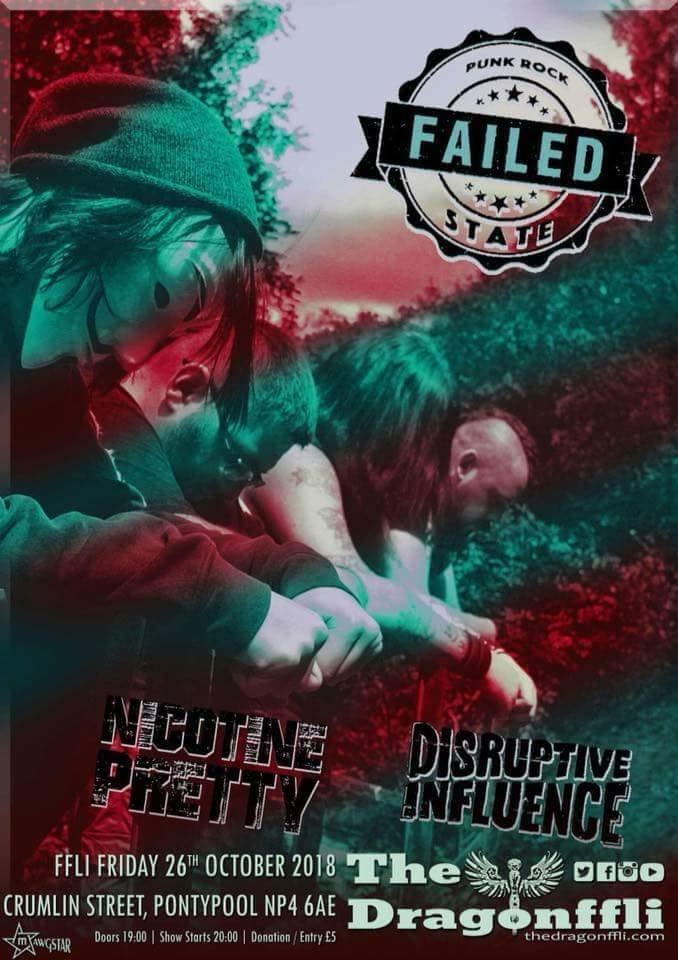 Failed State + Nicotine Pretty + Disruptive Influence @ The Dragonffli, Pontypool