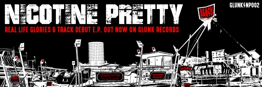 Nicotine Pretty - Real Life Glories OUT NOW