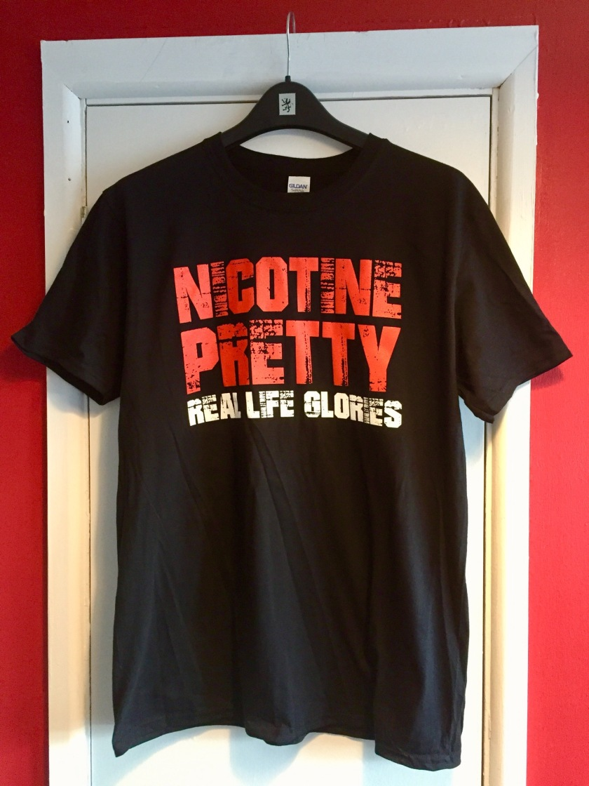 Nicotine Pretty - Real Life Glories t-shirts
